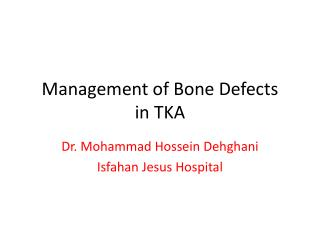 Management of Bone  Defects in TKA