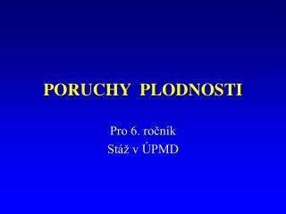 PORUCHY  PLODNOSTI