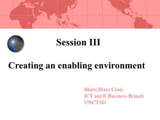 Session III Creating  a n enabling environment
