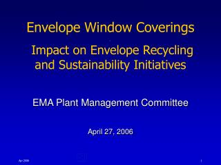 Envelope Window Coverings .  Impact on Envelope Recycling and Sustainability Initiatives