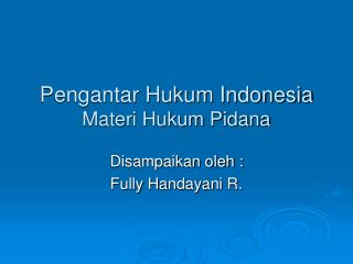Pengantar Hukum Indonesia Materi Hukum Pidana