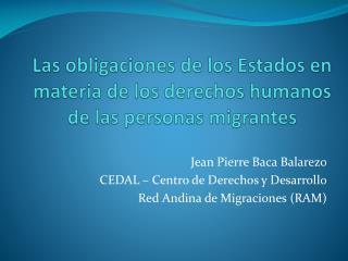 Las obligaciones de los Estados en materia de los derechos humanos de las personas migrantes