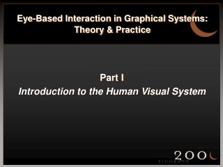Eye-Based Interaction in Graphical Systems: Theory & Practice