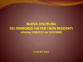 NUOVA DISCIPLINA  DEL RIMBORSO IVA PER I NON RESIDENTI (direttiva 2008/9/CE del 12/2/2008)