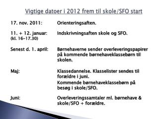 Vigtige datoer i 2012 frem til skole/SFO start