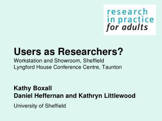 Kathy Boxall Daniel Heffernan and Kathryn Littlewood University of Sheffield