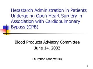 Hetastarch Administration in Patients Undergoing Open Heart Surgery in Association with Cardiopulmonary Bypass CPB
