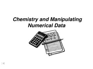 Chemistry and Manipulating Numerical Data
