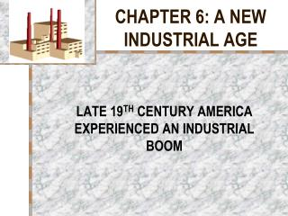 CHAPTER 6: A NEW INDUSTRIAL AGE