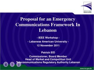 Proposal for an Emergency Communications Framework In Lebanon
