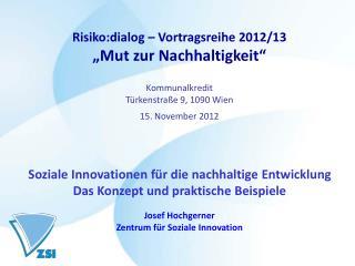 """Risiko:dialog – Vortragsreihe 2012/13 """"Mut zur Nachhaltigkeit"""" Kommunalkredit"""