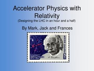Accelerator Physics with Relativity