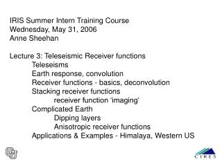 IRIS Summer Intern Training Course Wednesday, May 31, 2006 Anne Sheehan