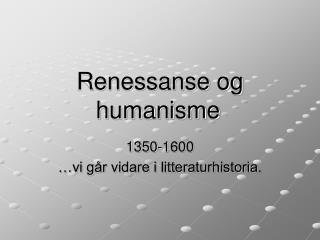 Renessanse og humanisme