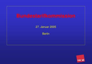 Bundestarifkommission 27. Januar 2005  Berlin