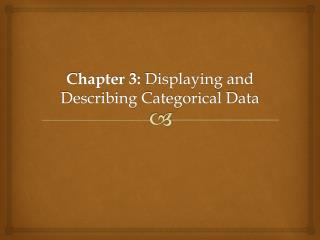 Chapter 3:  Displaying and Describing Categorical Data