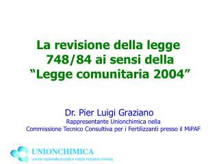 """La revisione della legge  748/84 ai sensi della  """"Legge comunitaria 2004"""""""