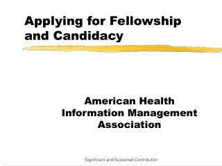 Applying for Fellowship and Candidacy