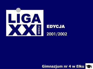 EDYCJA 2001/2002