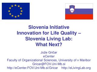 Slovenia Initiative  Innovation for Life Quality –  Slovenia Living Lab:  What Next ?