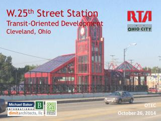 W.25 th  Street Station Transit-Oriented Development Cleveland, Ohio