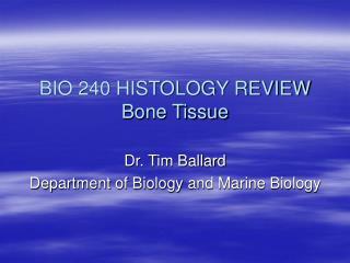 BIO 240 HISTOLOGY REVIEW Bone Tissue