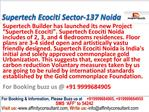 Supertech Ecociti studio apartment @ 09999684905 Sector 137