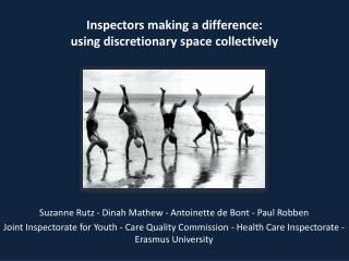Inspectors making  a difference:  using discretionary space collectively