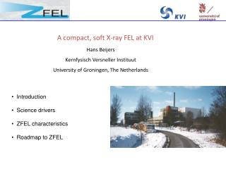 A compact, soft X-ray FEL at KVI