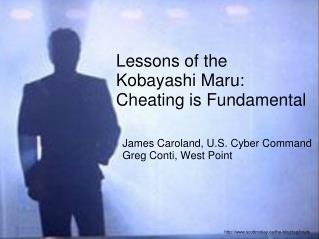 Lessons of the  Kobayashi Maru:  Cheating is Fundamental