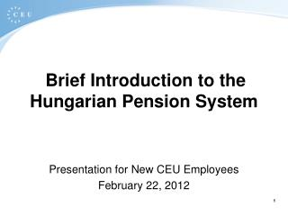 Brief Introduction to the Hungarian Pension System