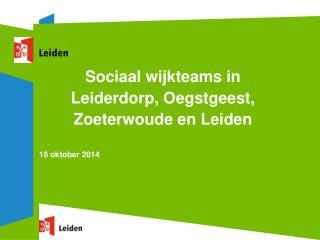 Sociaal wijkteams in Leiderdorp, Oegstgeest, Zoeterwoude en Leiden