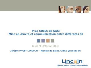 Proc CDISC de SAS:  Mise en œuvre et communication entre différents SI