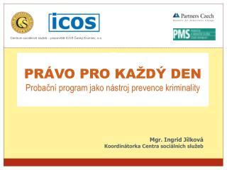 PRÁVO PRO KAŽDÝ DEN Probační program jako nástroj prevence kriminality