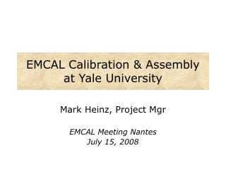 EMCAL Calibration & Assembly at Yale University