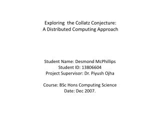 Exploring  the Collatz Conjecture:  A Distributed Computing Approach