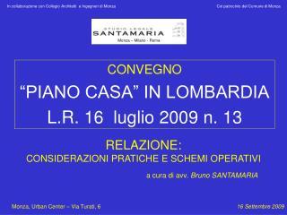 RELAZIONE: CONSIDERAZIONI PRATICHE E SCHEMI OPERATIVI a cura di avv.  Bruno SANTAMARIA