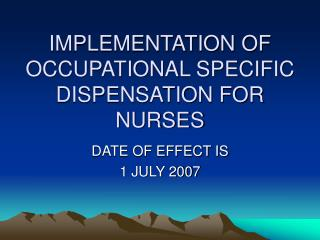 IMPLEMENTATION OF OCCUPATIONAL SPECIFIC DISPENSATION FOR NURSES