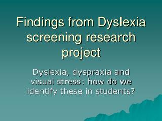 Findings from Dyslexia screening research project