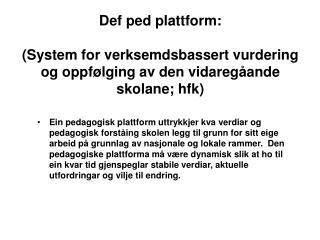 Def ped plattform hfk