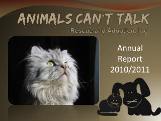 Animals Can ' t Talk Rescue and Adoption, Inc.