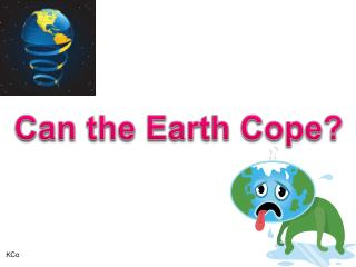 Can the Earth Cope?