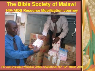 The Bible Society of Malawi HIV-AIDS Resource Mobilization Journey