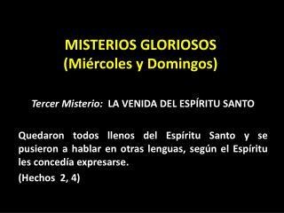 Misterios  GLORIOSOS (Miércoles y Domingos)