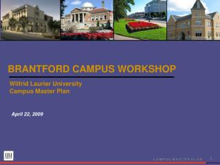 BRANTFORD CAMPUS WORKSHOP
