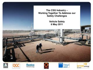 The CSG Industry –  Working Together To Address our Safety Challenges Vehicle Safety 6 May 2011