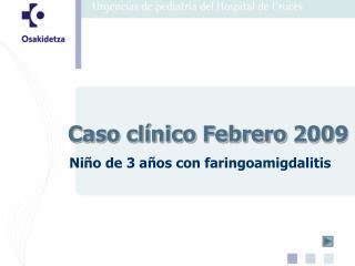 Caso clínico Febrero 2009