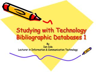 Studying with Technology  Bibliographic Databases 1