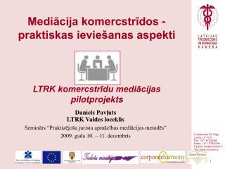 Mediācija komercstrīdos - praktiskas ieviešanas aspekti LTRK komercstrīdu mediācijas pilotprojekts