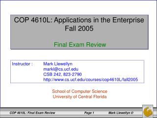 COP 4610L: Applications in the Enterprise Fall 2005  Final Exam Review